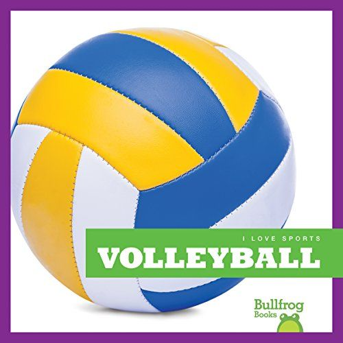 Volleyball Bullfrog Books I Love Sports By Erica Donner Https Www Amazon Com Dp 1620313642 Ref Cm Sw R Pi Dp X Uxmcyb95 Sports Sport Volleyball Volleyball