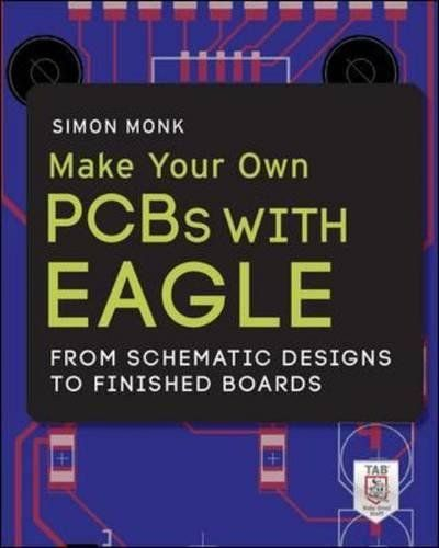 Make Your Own PCBs with EAGLE: From Schematic Designs to ... | Must ...