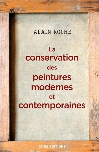 La conservation des peintures modernes et contemporaines / Alain Roche. Paris : CNRS Éditions, 2016 #novetatsbellesarts #juny2017 #CRAIUB #UniBarcelona #UniversitatdeBarcelona