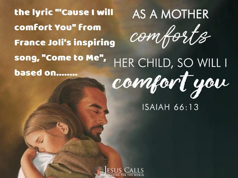 Where Verse 13 Says 13 As A Mother Comforts Her Child So Will I