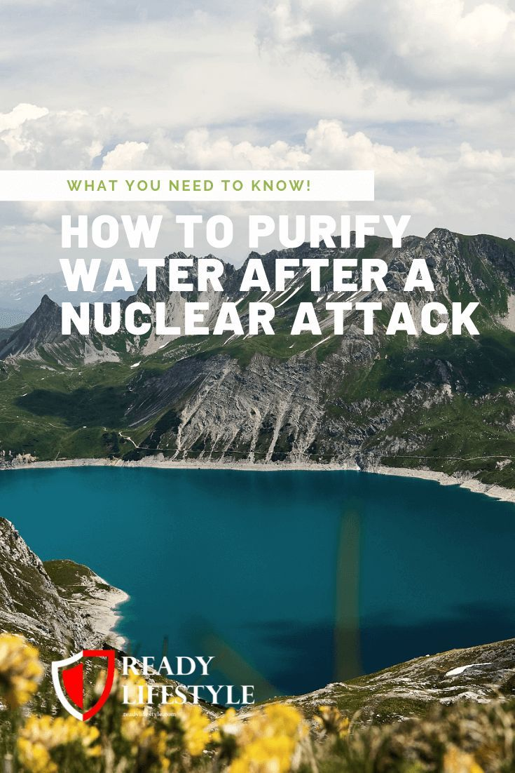 How to purify water after a nuclear attack what you need