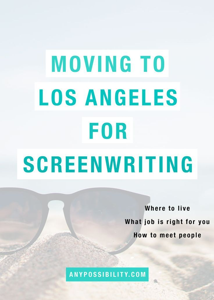 Moving to Los Angeles for Screenwriting Moving to los