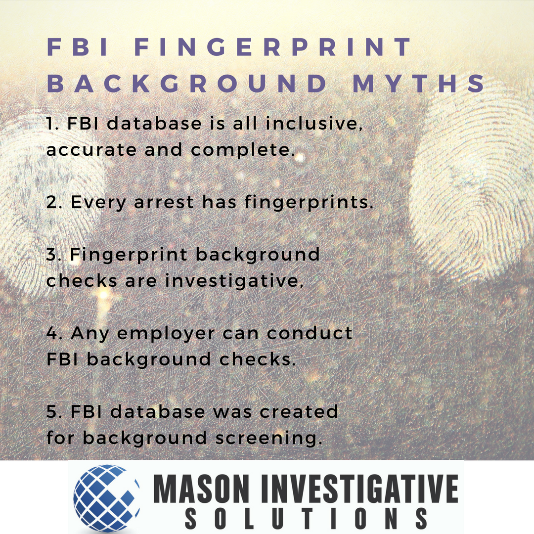 Fbi Fingerprint Checks Are Not Adequate Background Checks Contact Us At 800 653 1128 Or Email Info Masoninvestigations C Criminal Justice Background Check Fbi
