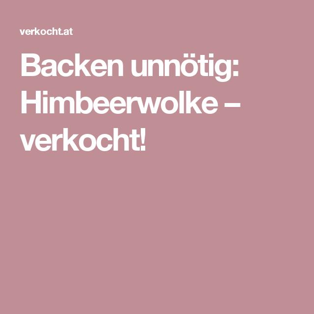Backen unnötig: Himbeerwolke – verkocht!   kuchen ...