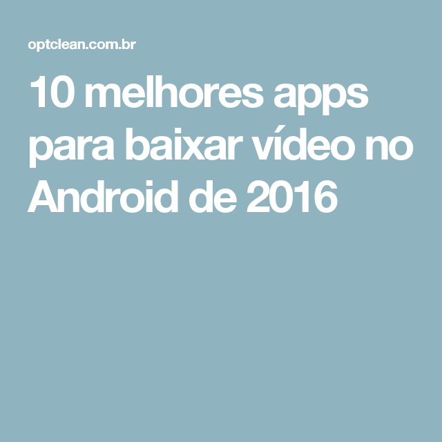 10 melhores apps para baixar vídeo no Android de 2016