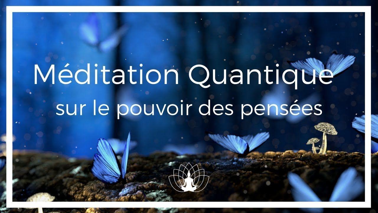 Meditation Quantique Sur Le Pouvoir Des Pensees Cedric Michel Yoga Meditation Meditation Chakra Meditation