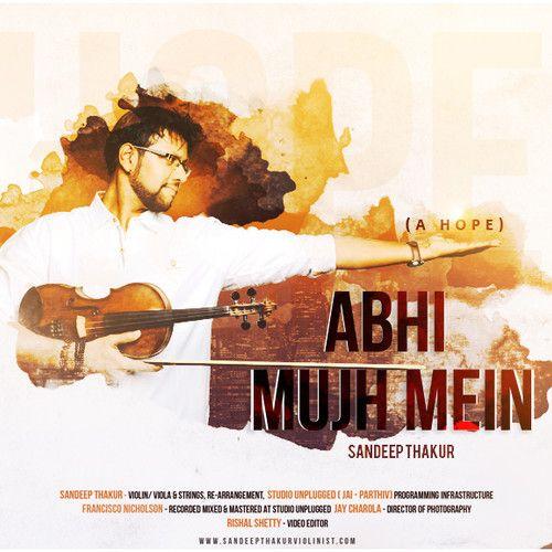 Abhi Mujh Mein Kahin Sandeep Thakur Latest Song Abhi Mujh Mein Kahin Sandeep Thakur Dj Song Free Hd Song Abh Dj Songs Movie Posters Music Instruments