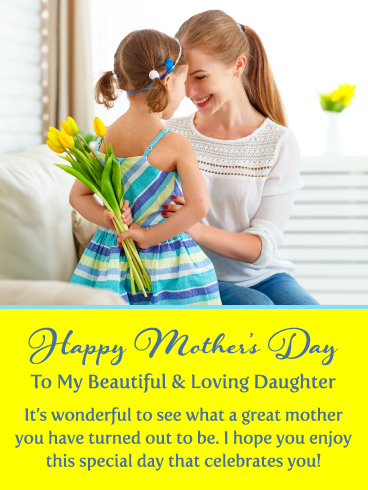 Beautiful Loving Happy Mother S Day Card For Daughter Birthday Greeting Cards By Davia Mother Day Wishes Happy Mother S Day Mothers Day Cards