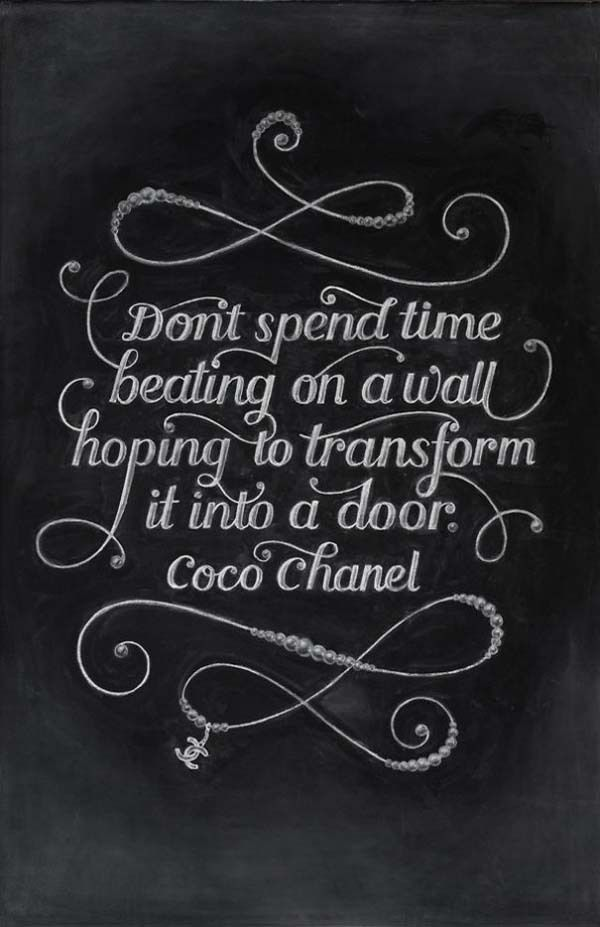 Citaten Coco Chanel : Don t spend time beating on a wall hoping to transform it