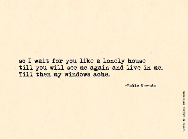 Story Of My Life Missing U Neruda Quotes Quotes Words