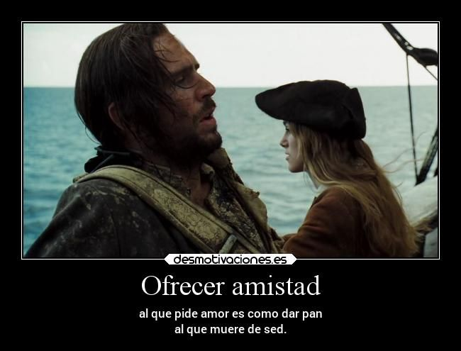 2af3549cc8fb28 carteles amistad vida amar carino ella pirata caribe elizabeth mar  desmotivaciones