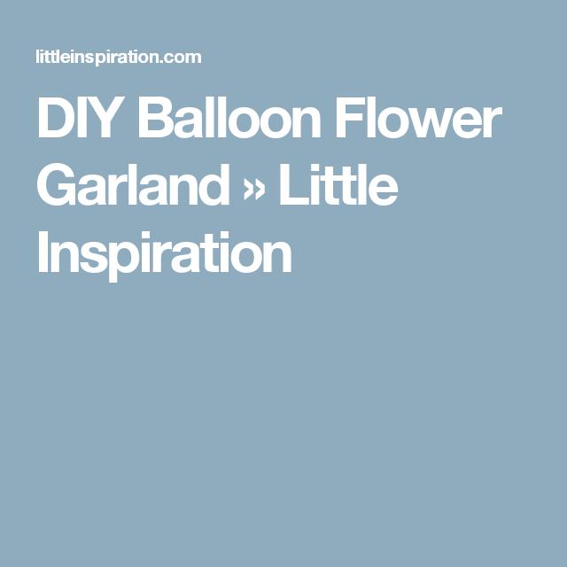DIY Balloon Flower Garland » Little Inspiration