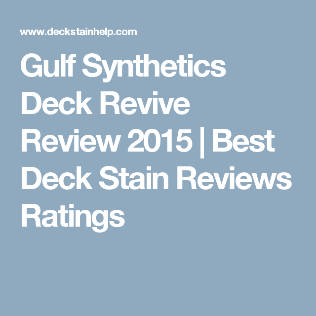 Gulf Synthetics Deck Revive Review 2017 Best Stain Reviews