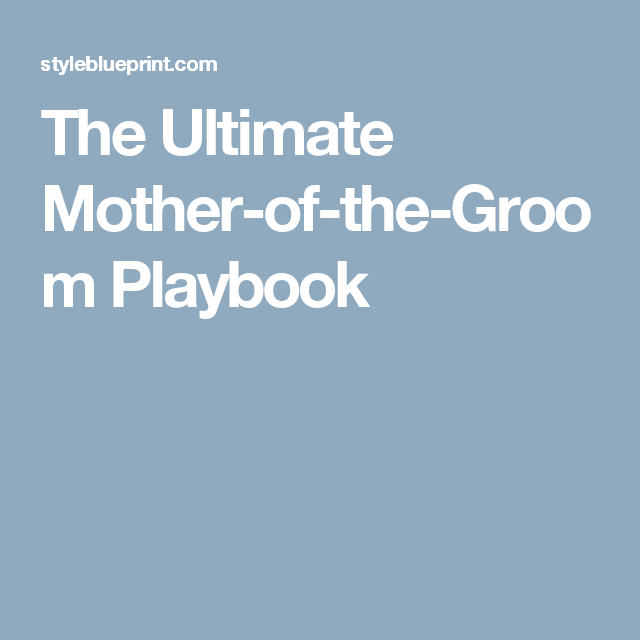 Father Of The Bride Speech Etiquette: The Ultimate Mother-of-the-Groom Playbook