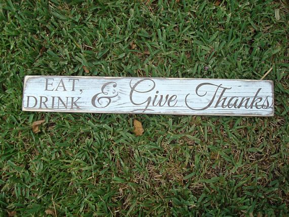 Wooden Plaque Eat Drink And Give Thanks Unique Farmhouse