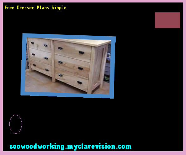 Free Dresser Plans Simple 150634 Woodworking And Projects