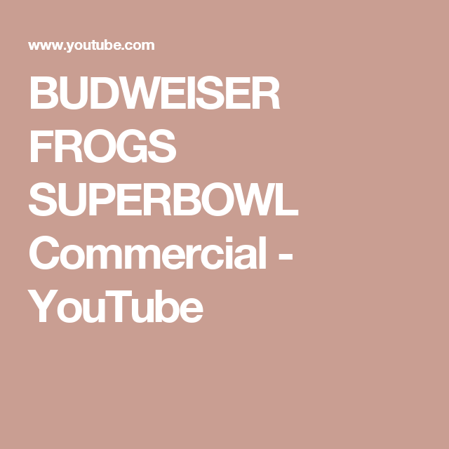 Budweiser frogs superbowl commercial youtube bud light beer budweiser frogs superbowl commercial youtube light beerbud aloadofball Choice Image