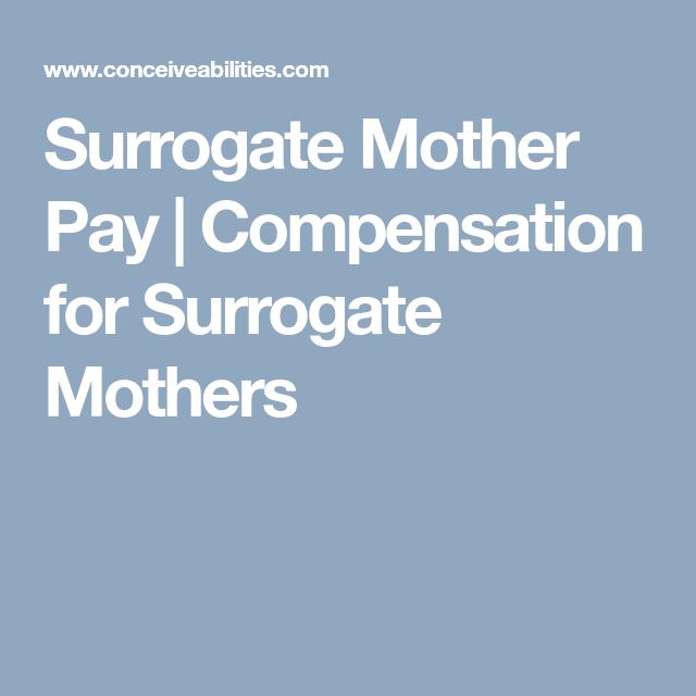Surrogate Mother Pay | Compensation for Surrogate Mothers ...
