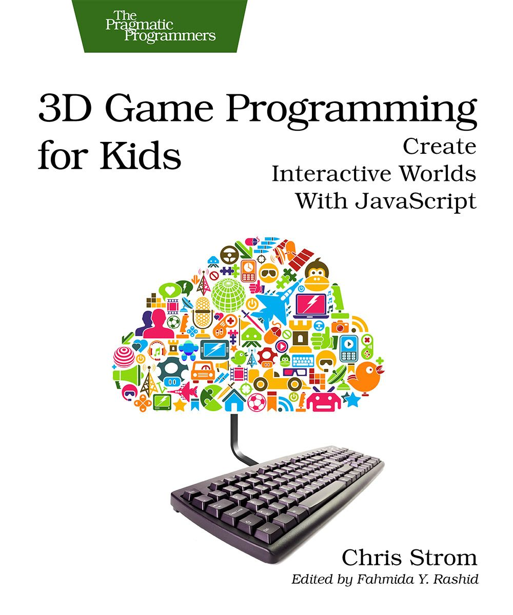 3d game programming for kids create interactive worlds with 3d game programming for kids create interactive worlds with javascript ebook dl baditri Images