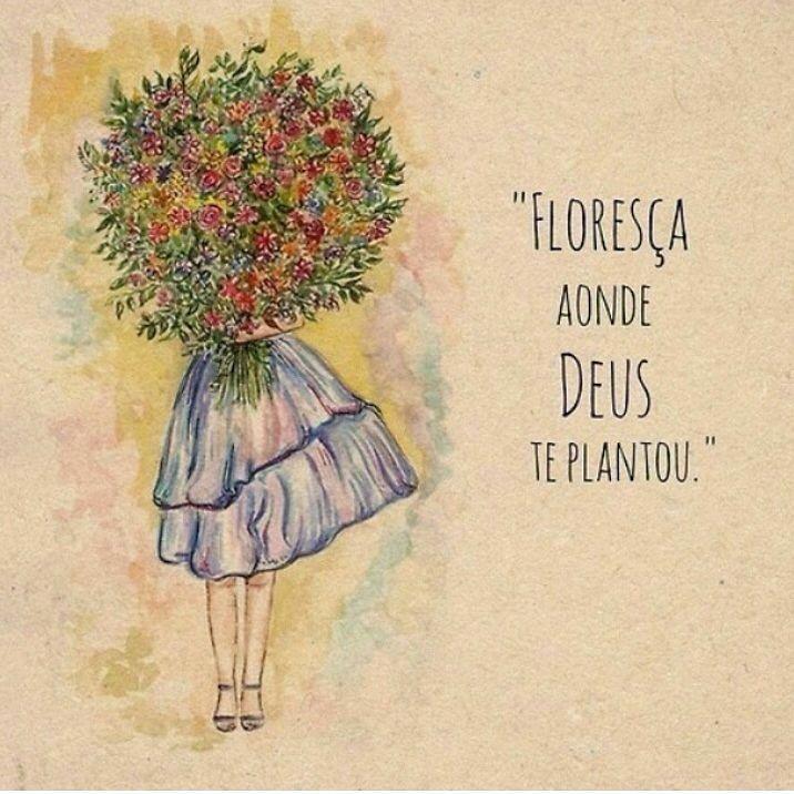 Floresça Onde Deus Te Plantou Imagens Frases Frases