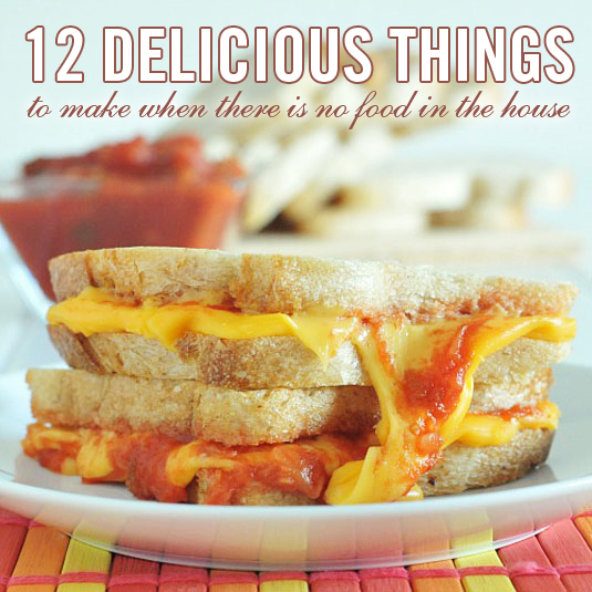 12 Delicious Things To Make When You Have No Food In The