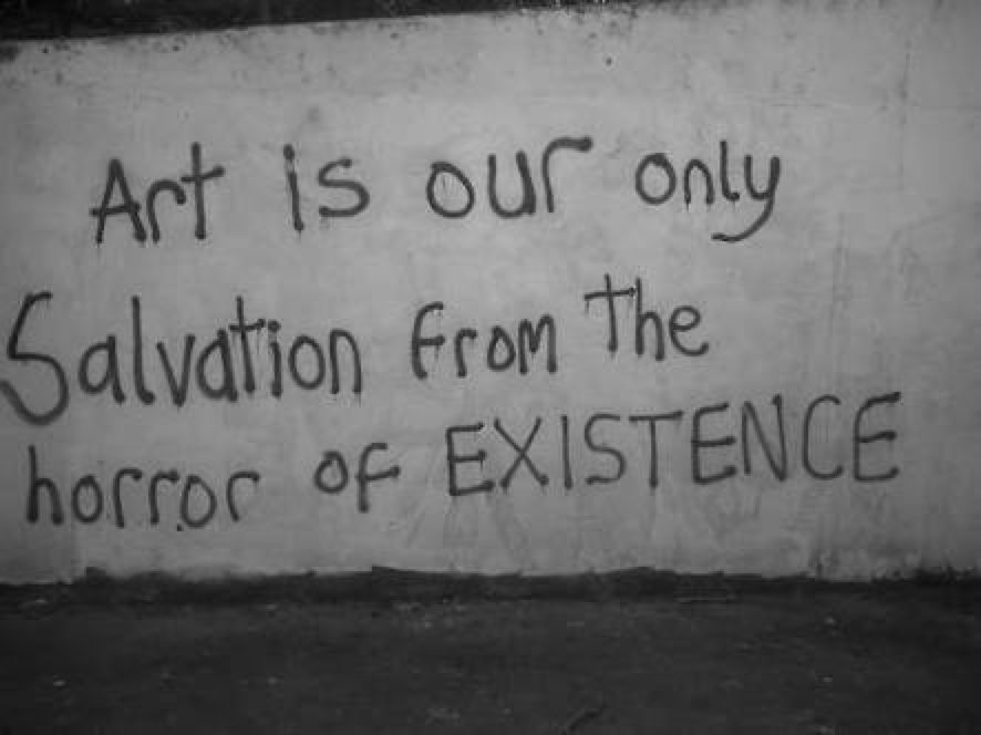 Art Is Our Only Salvation From The Horror Of Existence Graffiti Words Of Wisdom Spray Paint On Cement Nsc