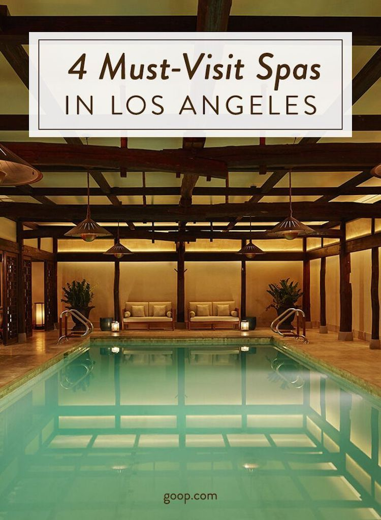 Bucket List Spa Day Trips Goop Los Angeles Hotels Family Resorts In Florida Vancouver Hotels