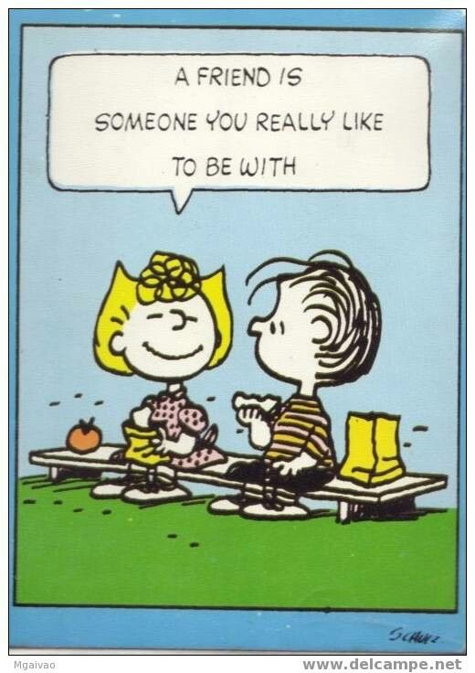 """A friend is someone you really like to be with"", Sally ..."