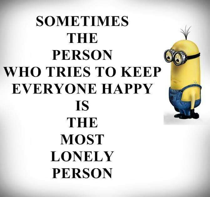 Lonely Funny Minion Quotes Funny Quotes Minions Quotes