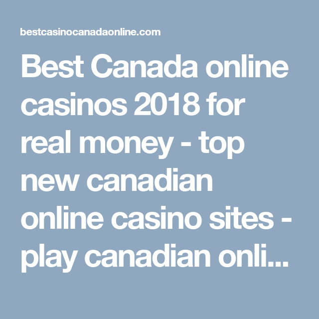 Best Canada Online Casinos 2018 For Real Money Top New Canadian