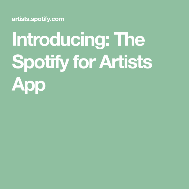 Introducing The Spotify For Artists App Spotify Spotify Design App