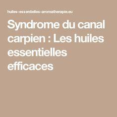 Syndrome du canal carpien : Comment bien utiliser les huiles essentielles pour soulager la douleur