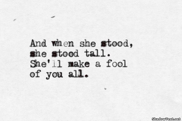She'll Make a Fool of You All... - Quote Generator QuotesAndSayings