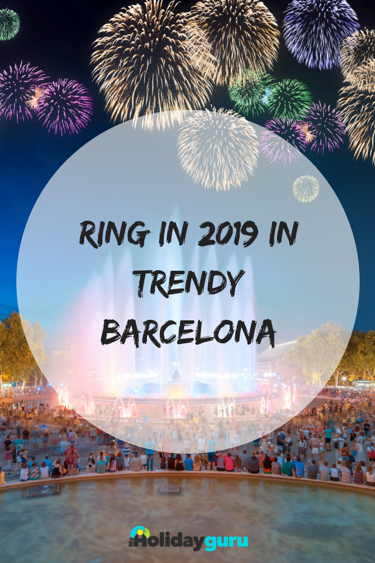 Ring In 2019 With Trendy Barcelona City Break Treat Yourself To A City Break To Barcelona For New Years Eve Barcelona New Years Eve City Break Cheap Holiday