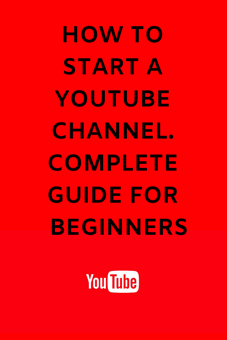 How To Start A Youtube Channel Complete Guide For Beginners Youtube Channel Ideas Youtube Marketing Video Marketing Youtube