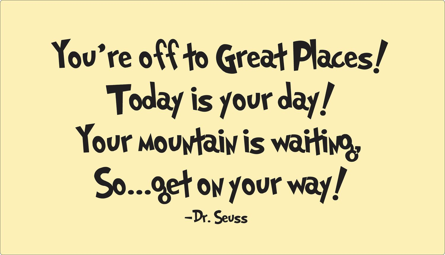 Dr. Seuss Quote of the Day | Place quotes, Quotes kids and Vinyl quotes