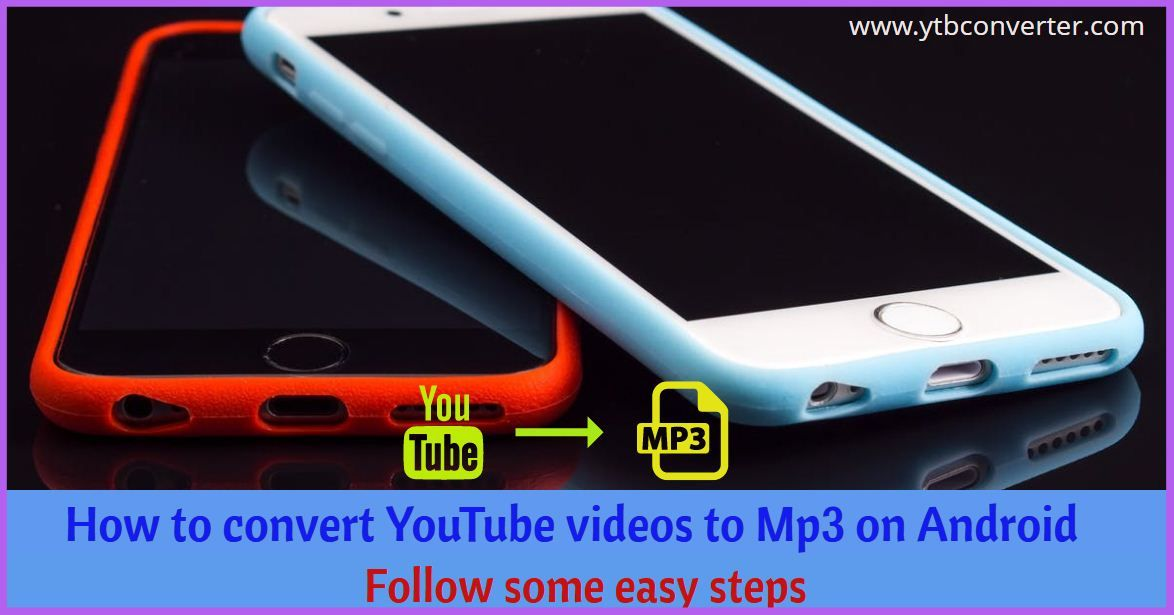 How to convert YouTube videos to Mp3 on Android Youtube