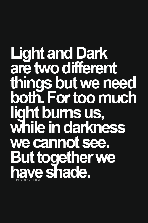 Hplyrikz Light And Dark Quotes Inspirational Quotes Words Quotes