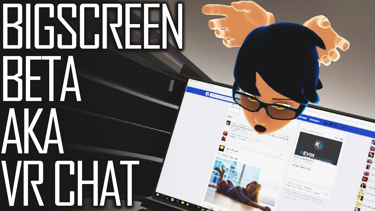 Bigscreen virtual chat.. What could go wrong? Video game
