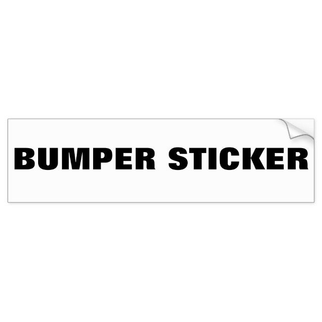 Generic Products Fad Bumper Sticker #black #and #white #plain #no #BumperSticker #carmagnets #bumpercarmagnets #zazzle #petrescue #inmemoryof #fightcancer #sports #businessadvertising #advertising #quotes #love #magnets #speakyourmind