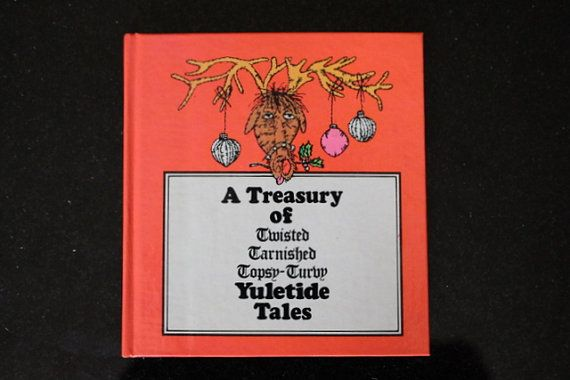 """Vintage 1970s """"A Treasury of Twisted Tarnished Topsy-Turvy Yuletide Tales"""" Illustrated & Designed by Ted Bick for American Greetings"""