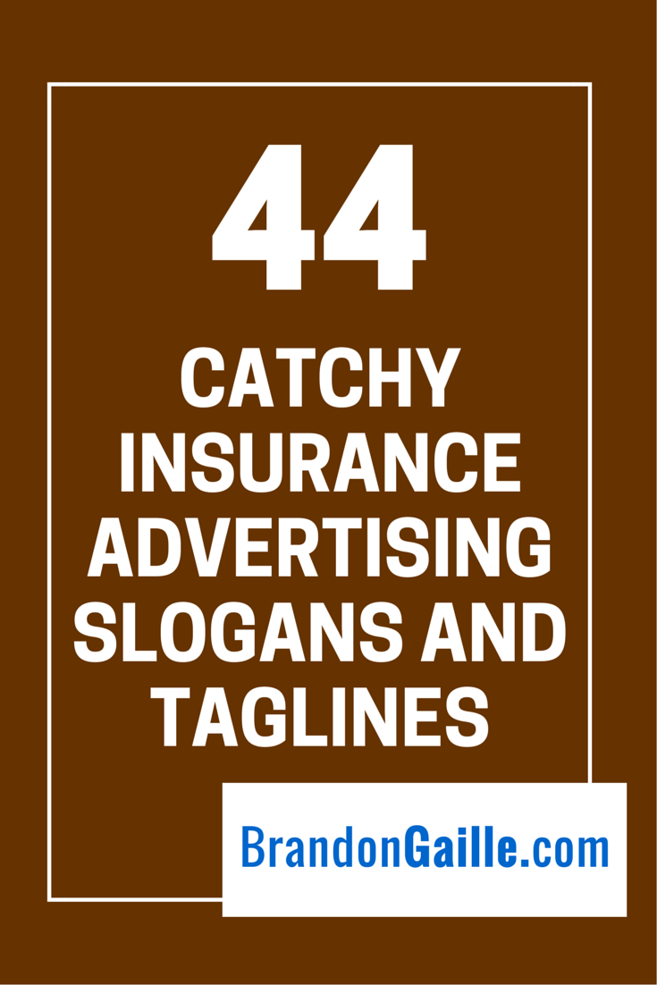 Business Insurance Quotes 45 Catchy Insurance Advertising Slogans And Taglines  Pinterest