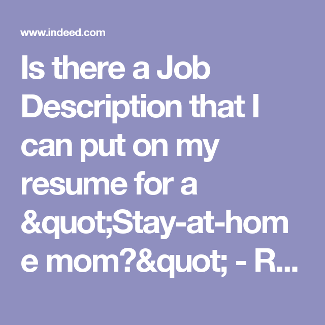 "Indeed Com Resumes Beauteous Is There A Job Description That I Can Put On My Resume For A ""stay"