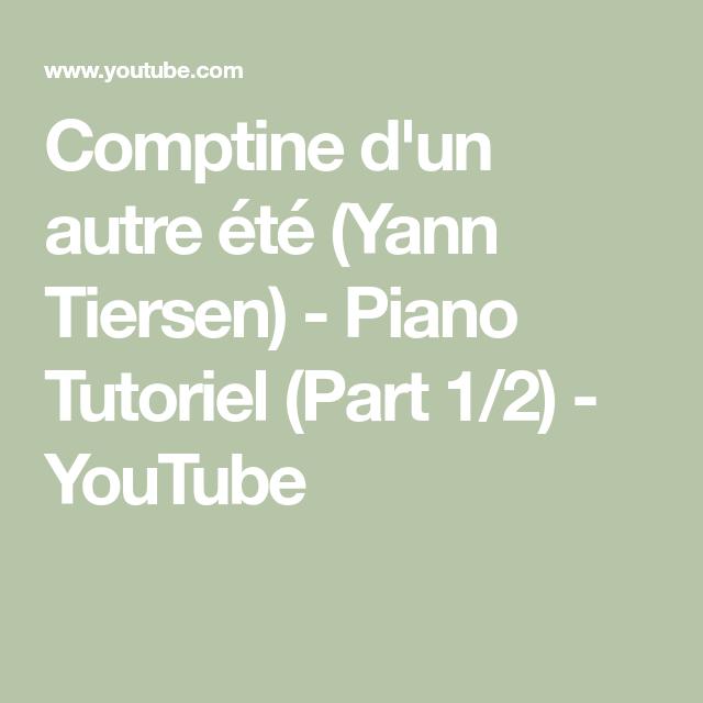 Comptine D Un Autre été Guitar Tutorial Comptine D Un Autre Ete Yann Tiersen Piano Tutoriel Part 1 2