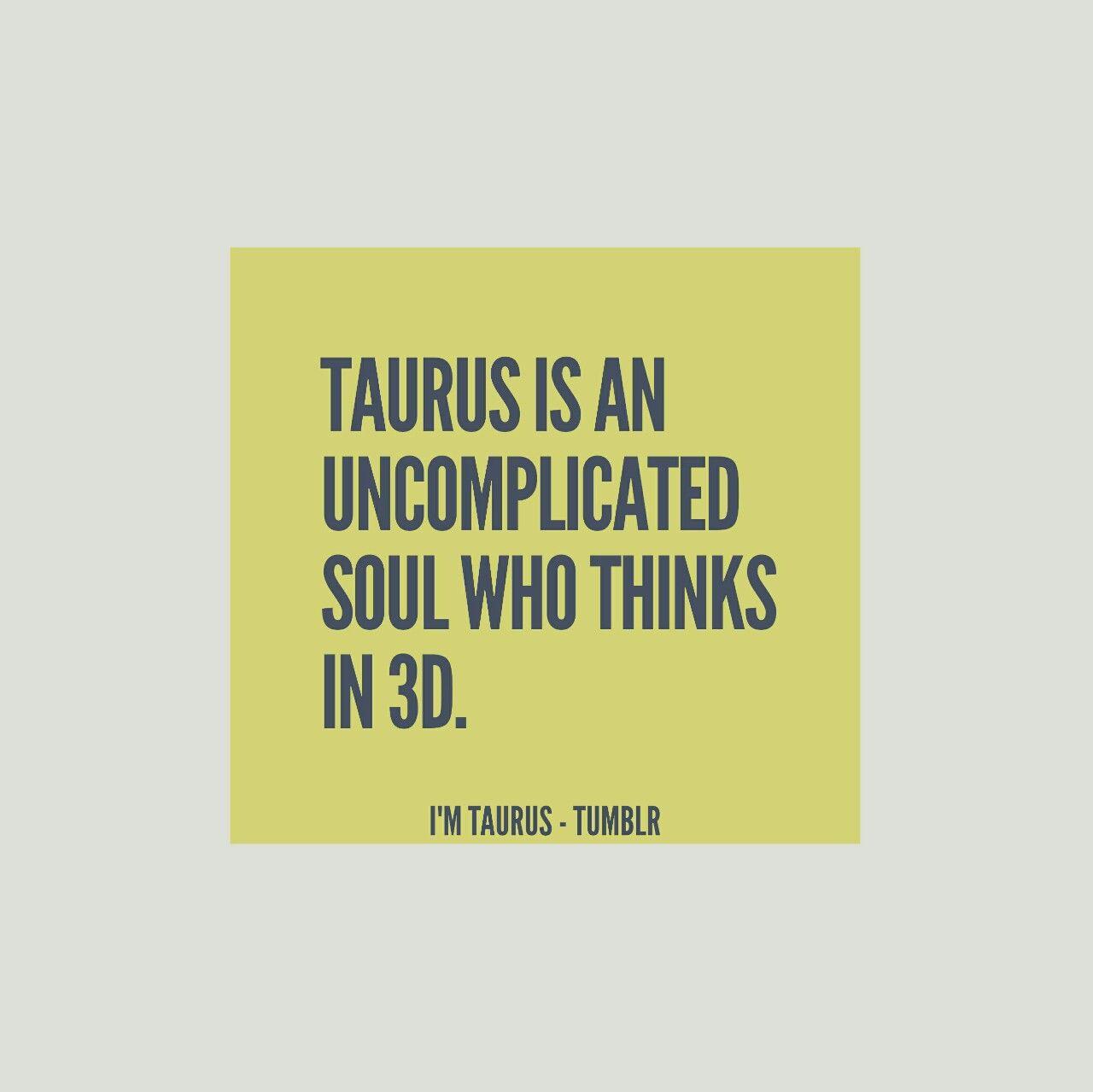 I'm Taurus
