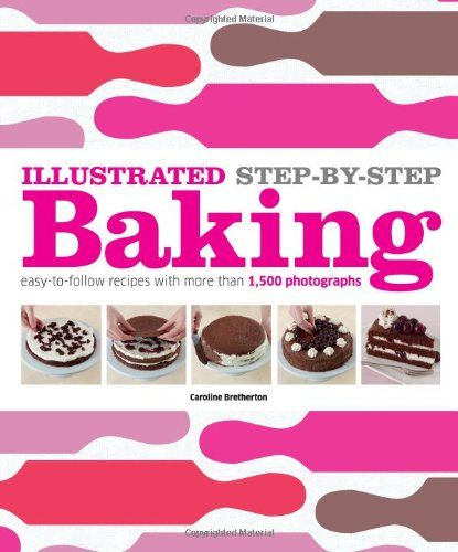 Illustrated Step By Step Baking Free Ebooks Download Nyum