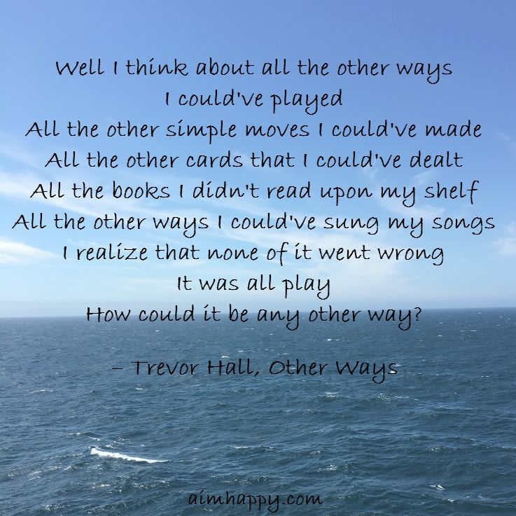 5 beautifully inspiring trevor hall lyrics healing poetry to me these lyrics form a message that we can love our way through our time here with each other and through one another stopboris Choice Image
