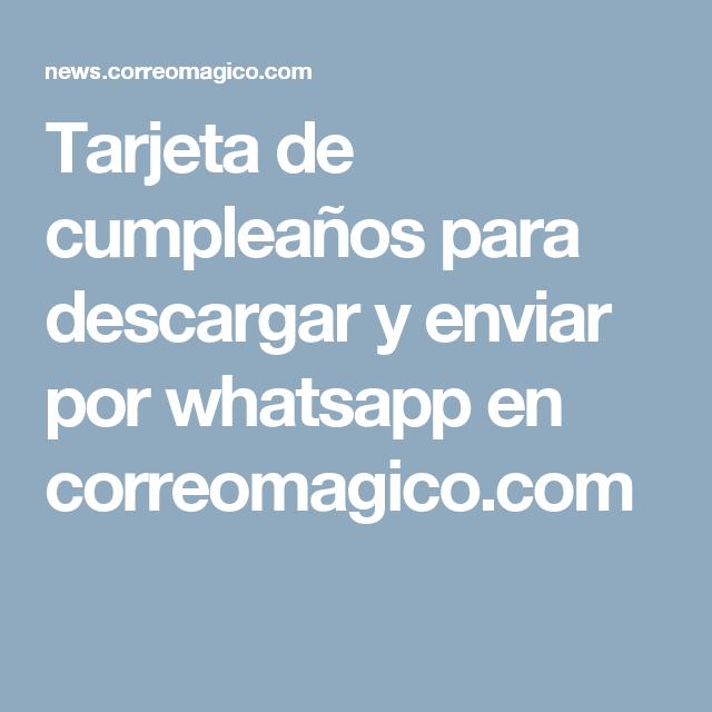 Tarjeta De Cumpleaños Para Descargar Y Enviar Por Whatsapp