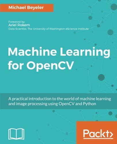 Extrêmement Machine Learning for OpenCV Pdf Download   Programming Ebooks & IT  BN27