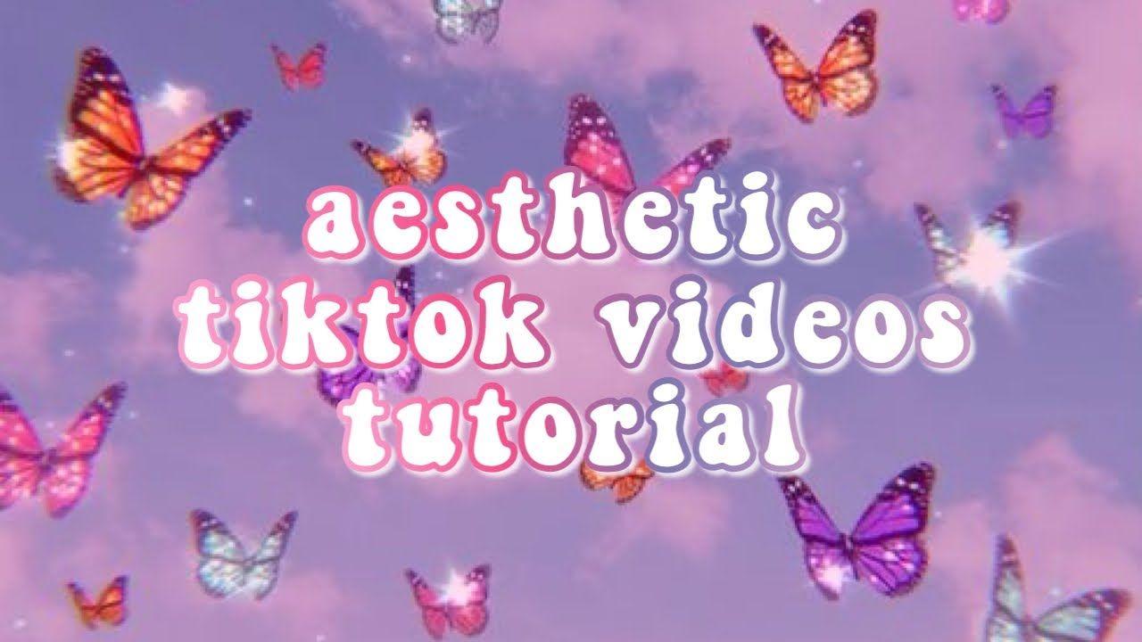 How To Make Aesthetic Tiktok Videos Aesthetic Video Editing Ideas Aesthetic Editing Aesthetic Edits Aesthetic Videos Editing Tutorials Instagram Tutorial